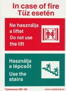 Tűz esetén a lift használata TILOS, használja a lépcsőt! MJ027 Után világítós, öntapadós tábla